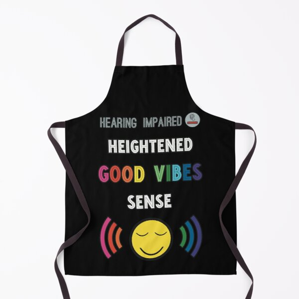 Heightened Good Vibes Sense - Hearing Impaired  Apron