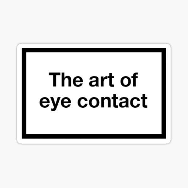 The Art of Eye Contact Sticker