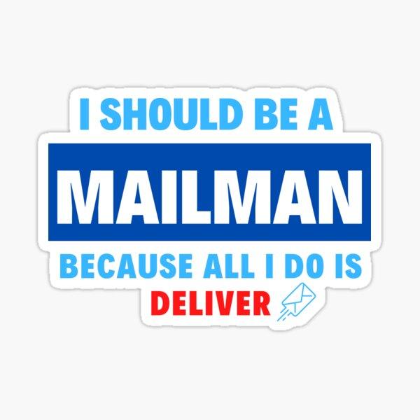 Mailman always delivers Sticker