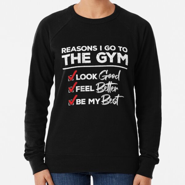 Fitness Meme - Reasons I Go to the Gym - Workout Motivation Lightweight Sweatshirt