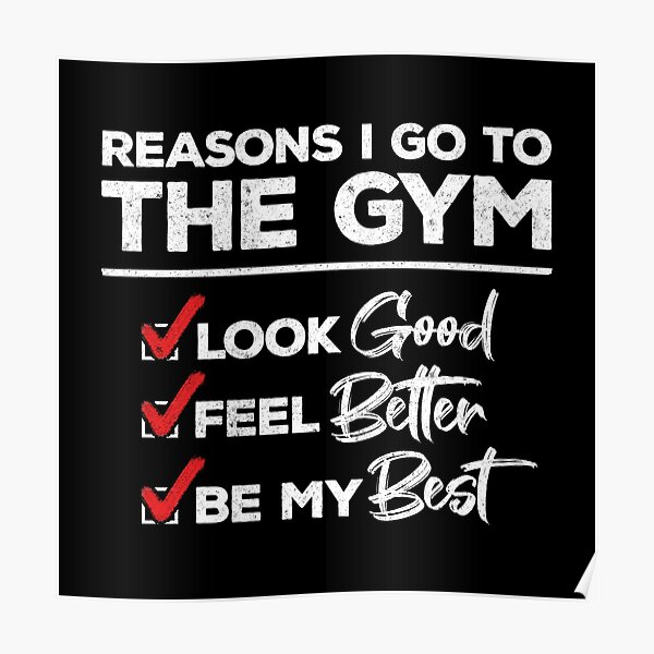 Fitness Meme - Reasons I Go to the Gym - Workout Motivation Poster