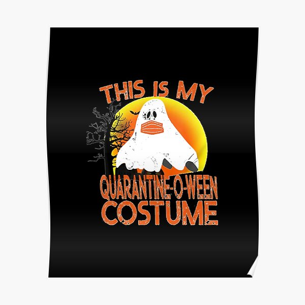 This is My Quarantine-o-ween Costume, funny Halloween 2020 Poster