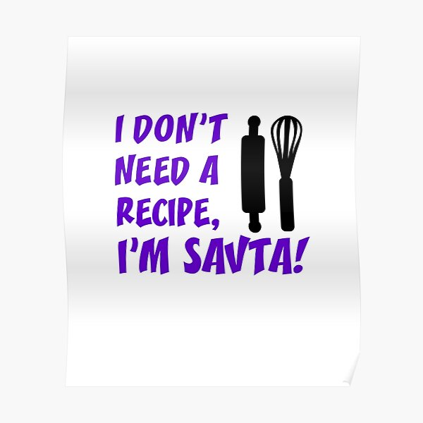 Don't Need Recipe Savta Jewish Grandmother Poster