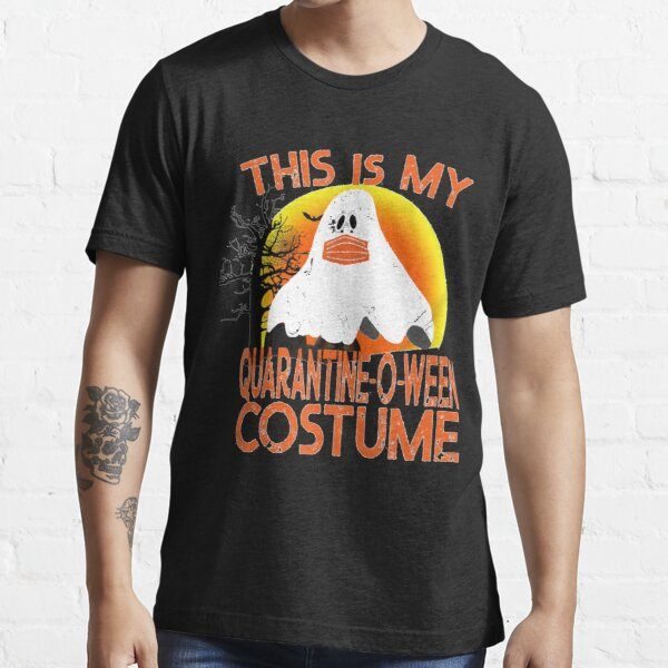 This is My Quarantine-o-ween Costume, funny Halloween 2020 Essential T-Shirt