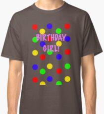 Birthday Girl! Colors Classic T-Shirt