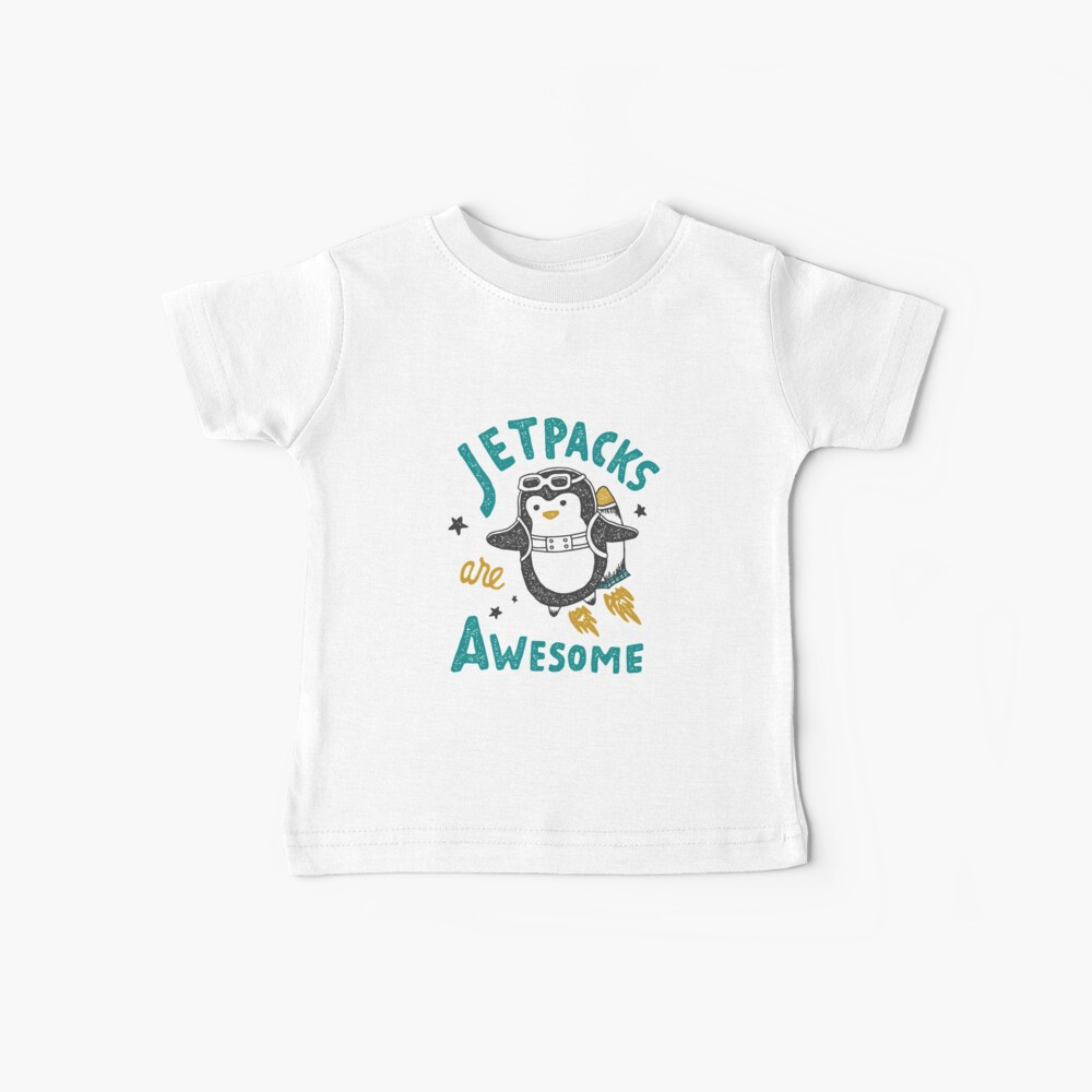 Jetpacks are Awesome Baby T-Shirt