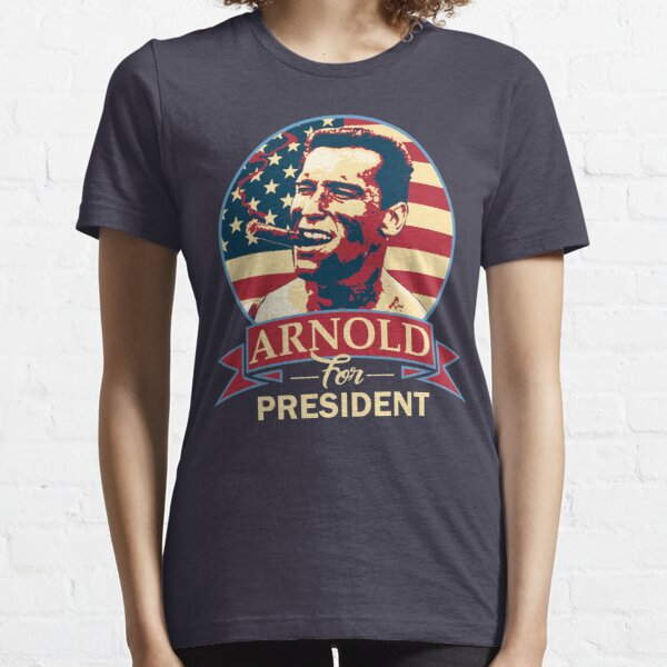 Arnold For President Essential T-Shirt