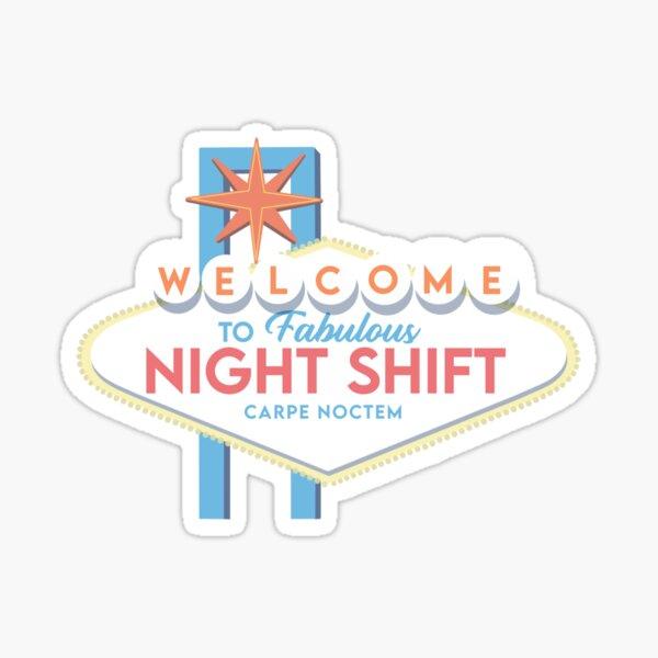 Welcome to Night Shift Sticker