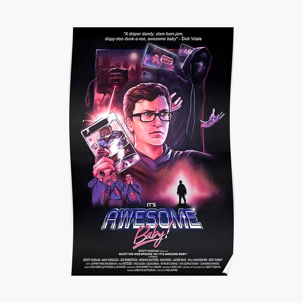 Scott the woz Its awesome baby Poster