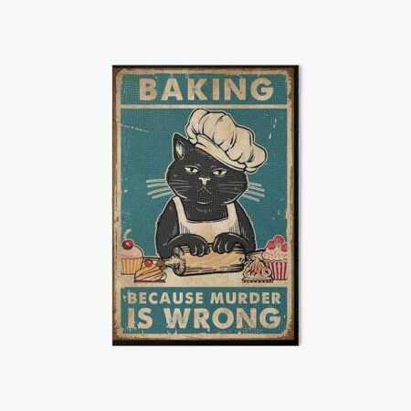 Black Cat Baking because murder is wrong cat lover gifts Art Board Print