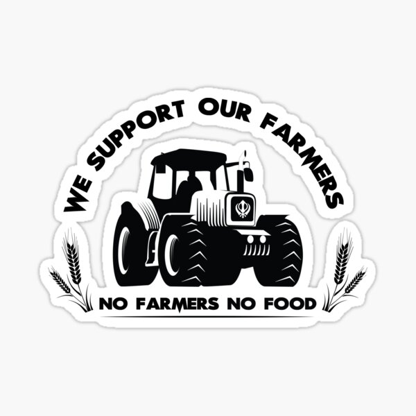 We Support Our Farmers (Artwork in support for farmers) Sticker