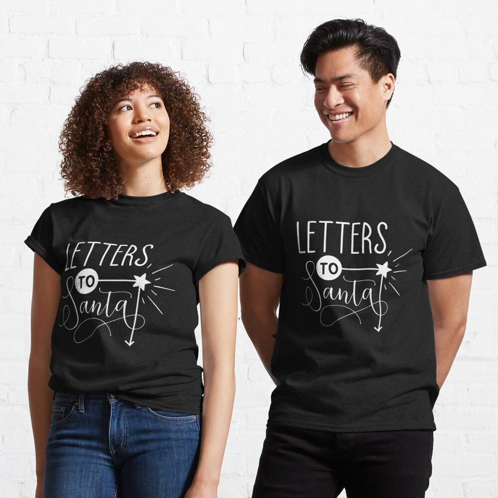 Letters To Santa Typography Christmas Design Classic T-Shirt