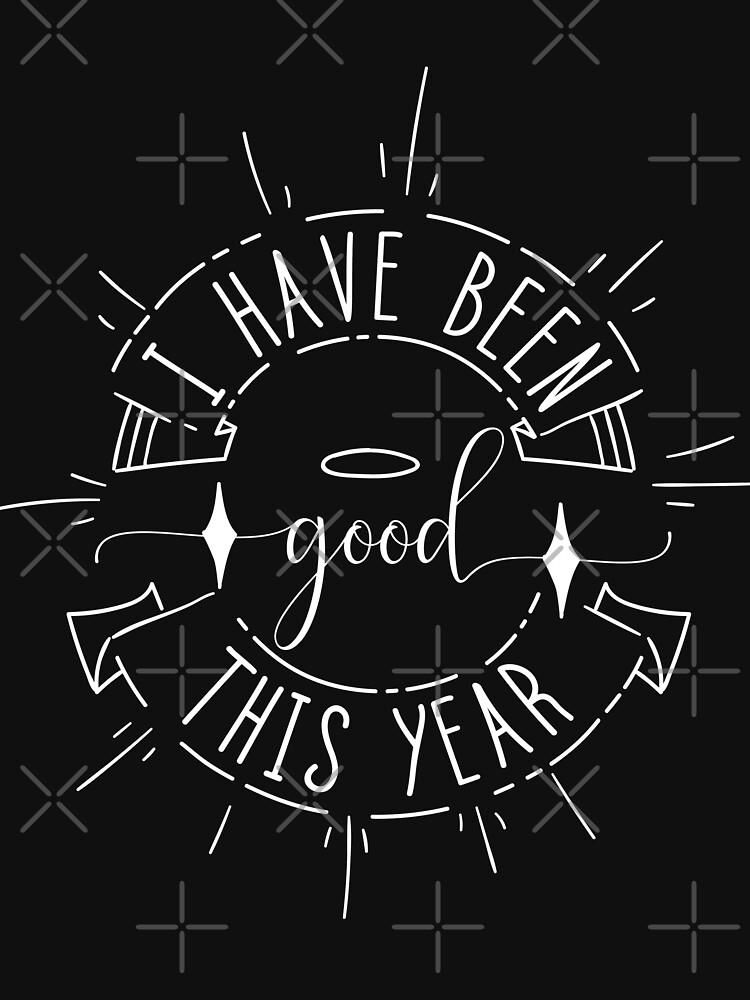 Have Been Good This Year Typography Christmas by NextLVLShirts