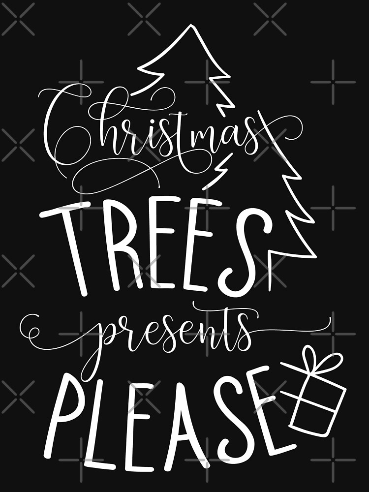 Christmas Trees Presents Please Typography Design by NextLVLShirts