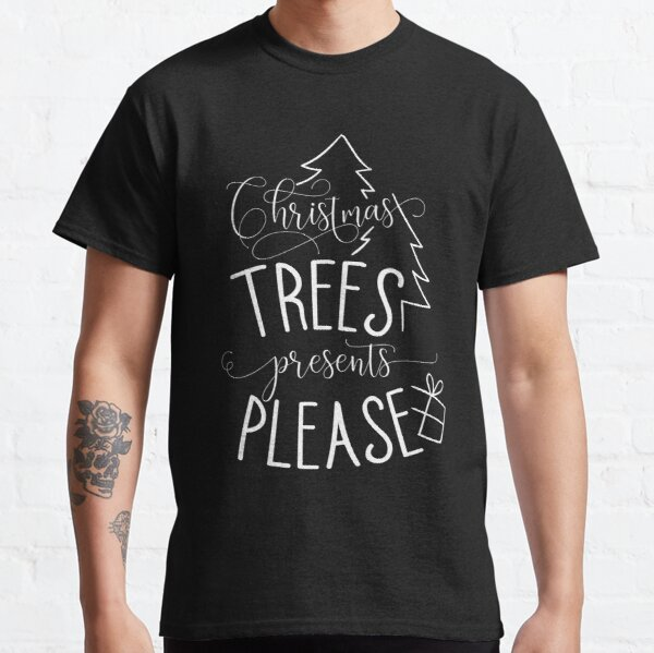 Christmas Trees Presents Please Typography Design Classic T-Shirt