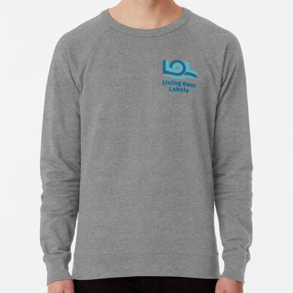 Living Over Labels™ Full Logo / Disable Ableism and Stigmas Lightweight Sweatshirt