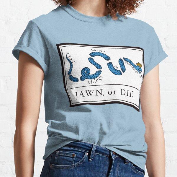 Bad Things Happen in Philadelphia - Jawn or Die Classic T-Shirt