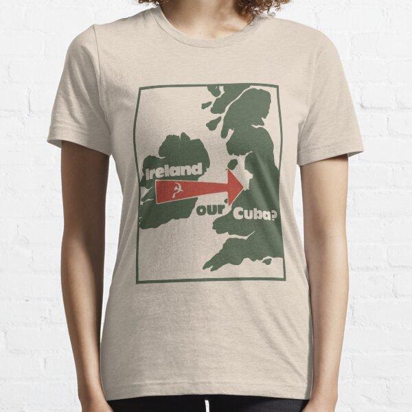 Ireland - our Cuba? Essential T-Shirt