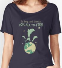 Thanks for the fish! Women's Relaxed Fit T-Shirt