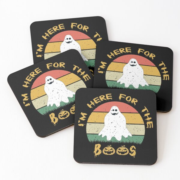 I Am Just Here for the Boos , Happy Hallowenn - Perfect and funny Gift adea for Hallowenn lovers Coasters (Set of 4)