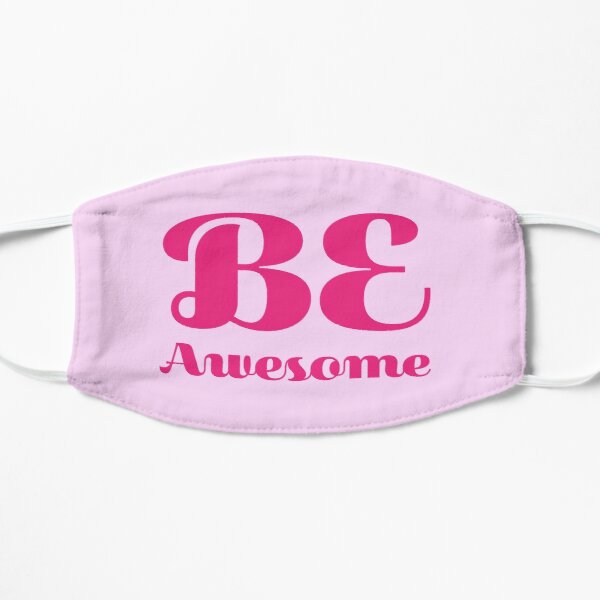Be awesome Mask