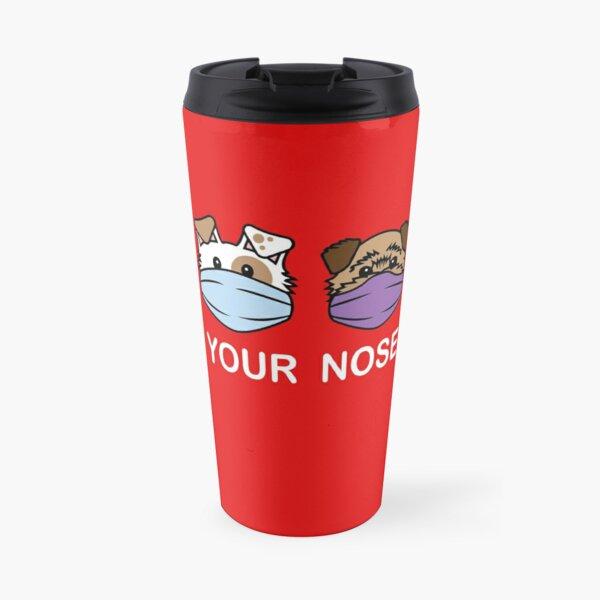 Cover Your Nose Work 2B - Fun Stuff Travel Mug