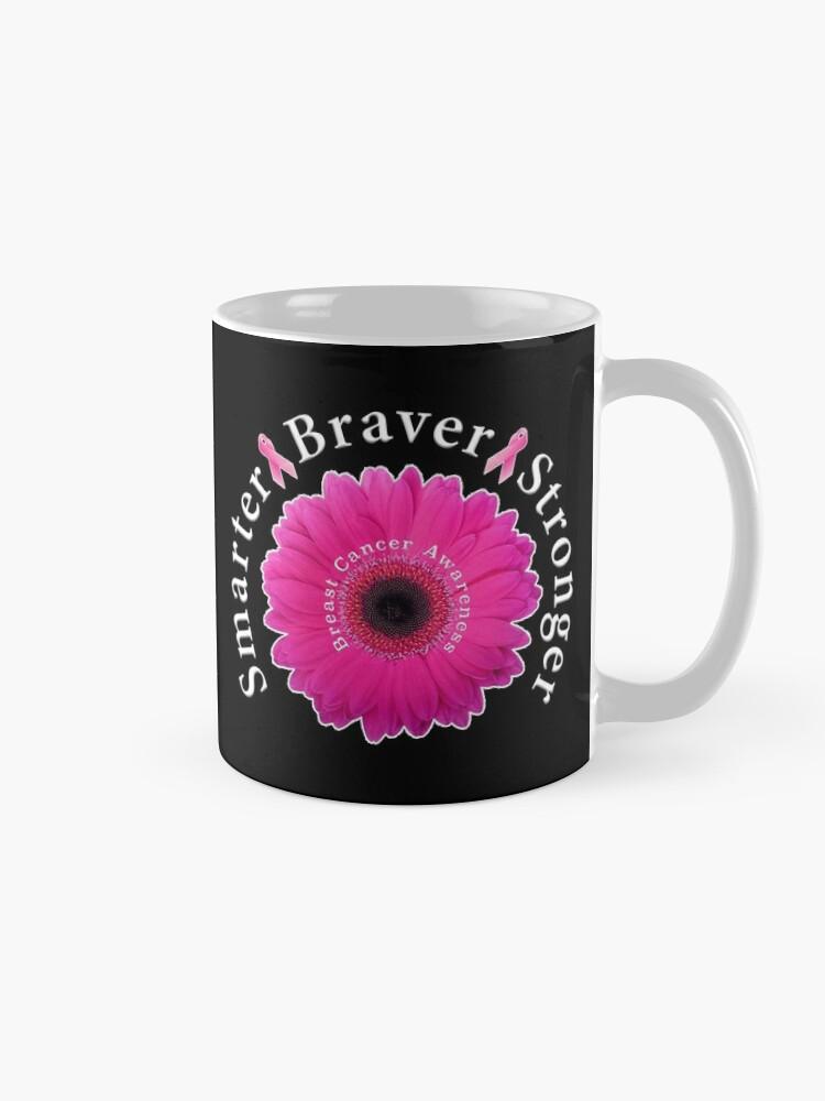 Alternate view of Breast Cancer Awareness Smarter Braver Stronger. Mug