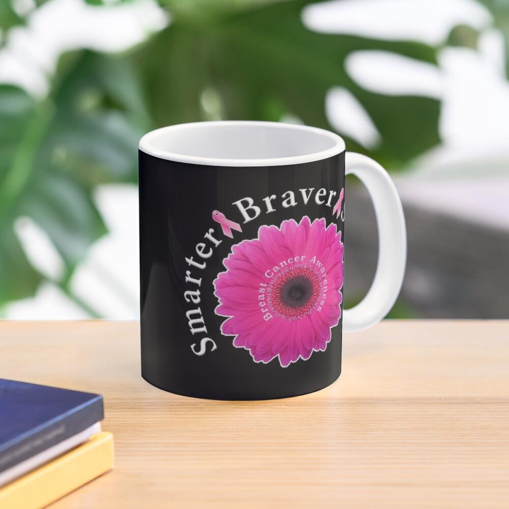 Breast Cancer Awareness Smarter Braver Stronger. Mug