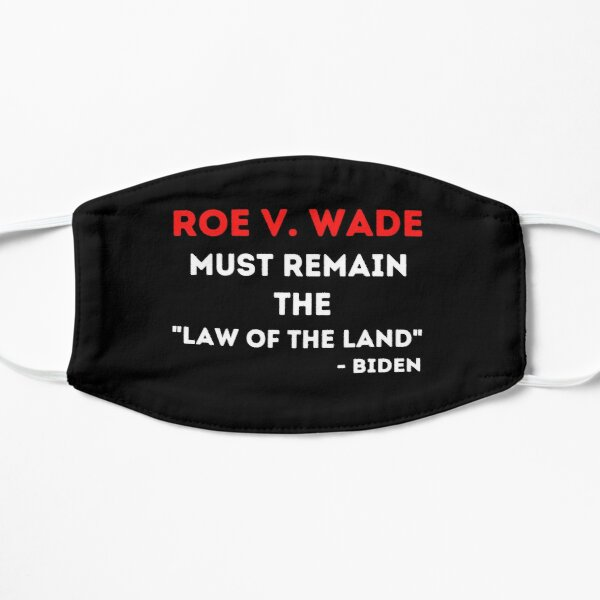 Roe V. Wade Joe Biden Quote Mask
