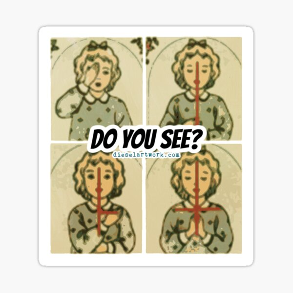 DO YOU SEE? Sticker