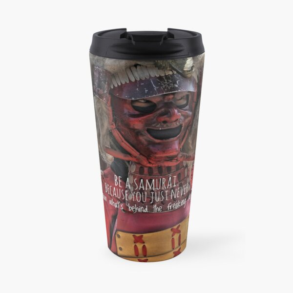 BE A SAMURAI  Travel Mug