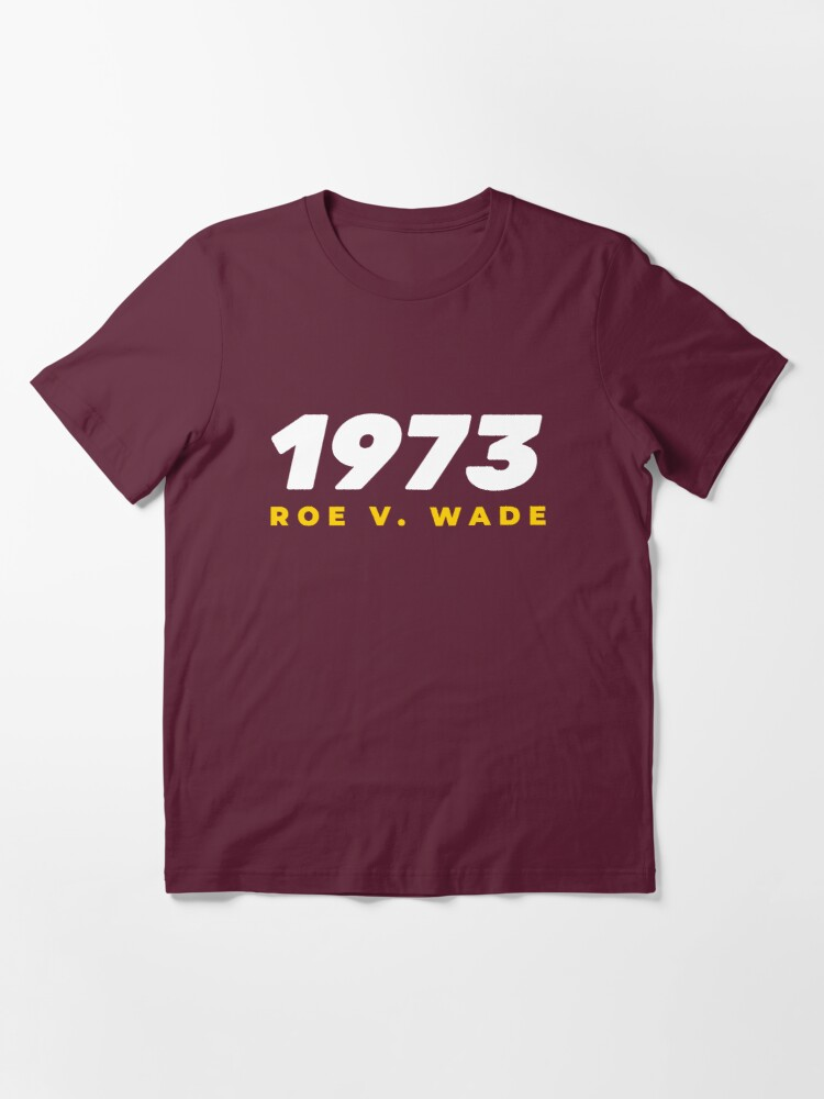 Alternate view of Roe V. Wade Essential T-Shirt