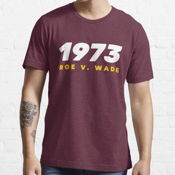 Roe V. Wade Essential T-Shirt