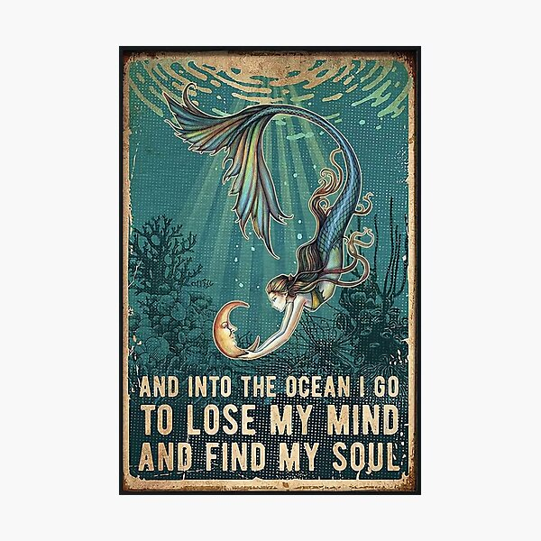 Beauty and into the ocean i go to lose my mind and find my soul Photographic Print