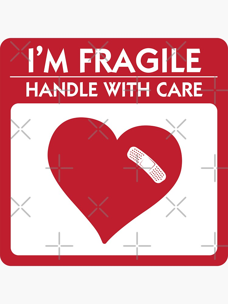 I'm Fragile - Handle With Care by brainthought