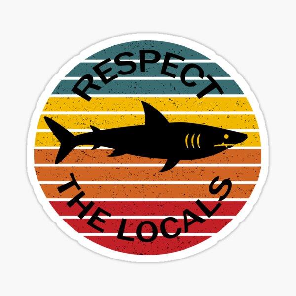 Respectez le requin local Sticker