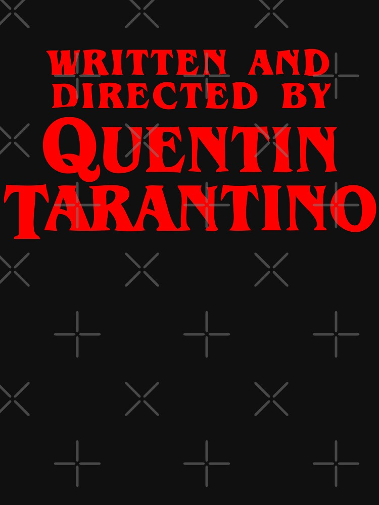 Written and directed by Quentin Tarantino by princessbedelia