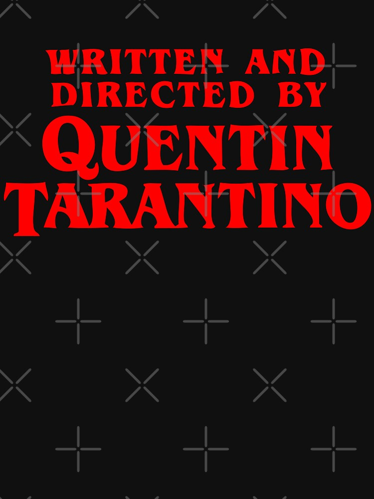 a1498768 TShirtGifter presents: Written and directed by Quentin Tarantino   Unisex T- Shirt