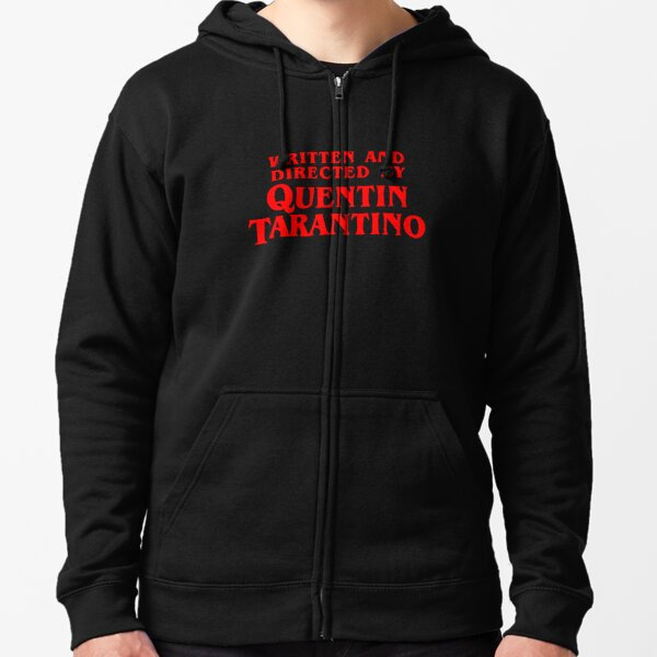 Written and directed by Quentin Tarantino Zipped Hoodie