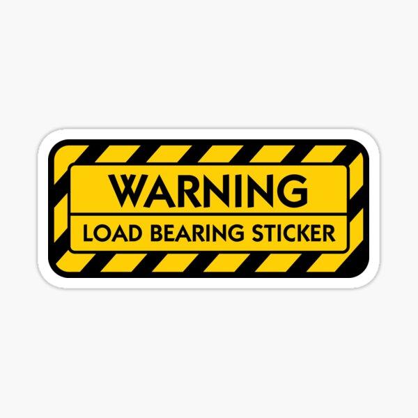 WARNING: Load Bearing Sticker Sticker