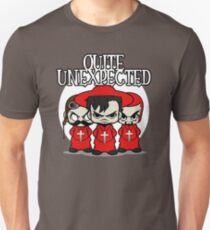 Quite Unexpected T-Shirt