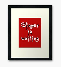 Slayer in waiting Framed Print