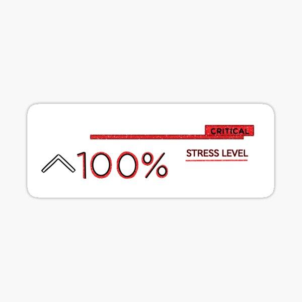 100% Stress level Sticker