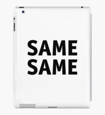 The same the same iPad Case/Skin