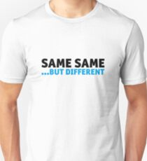 same same, but different T-Shirt