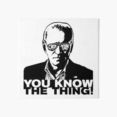 Biden CMon Man You Know The Thing WTFBrahh Art Board Print