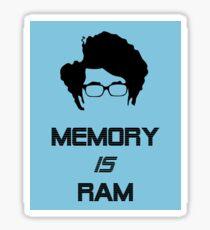 IT Crowd - Memory IS Ram Sticker