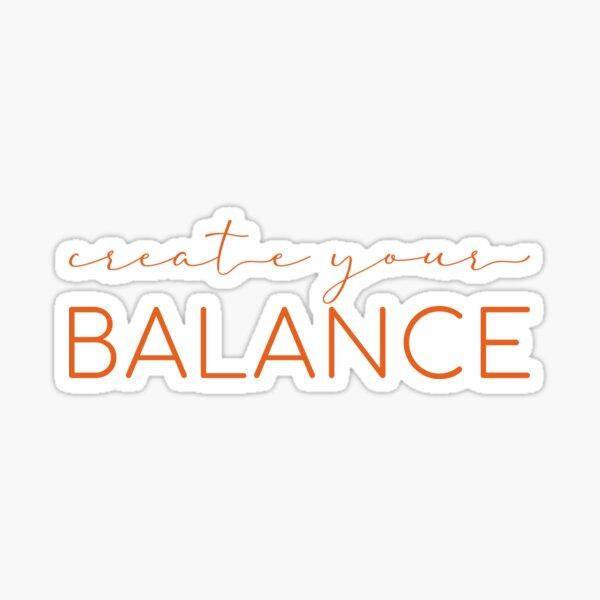 Create Your Balance in Orange Sticker