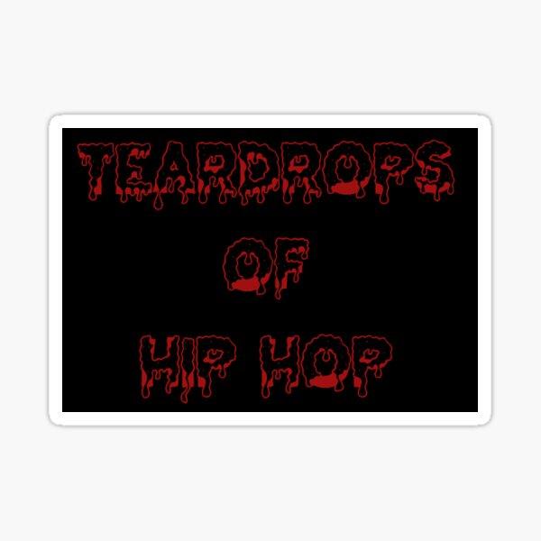 Tear Drops of Hip-Hop  Sticker