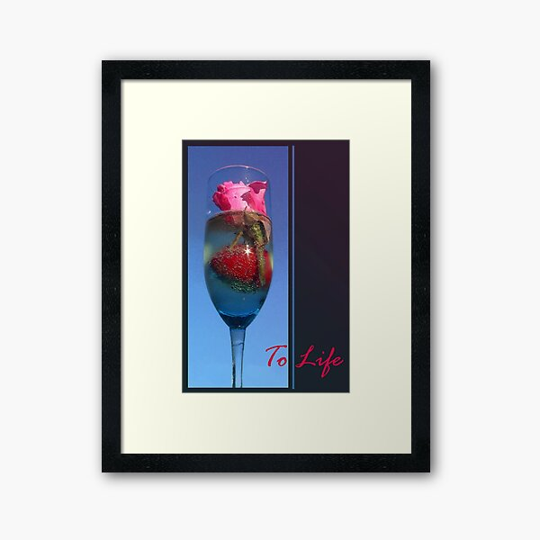 L'Chaim-To Life-To Love- To Happy Times Framed Art Print